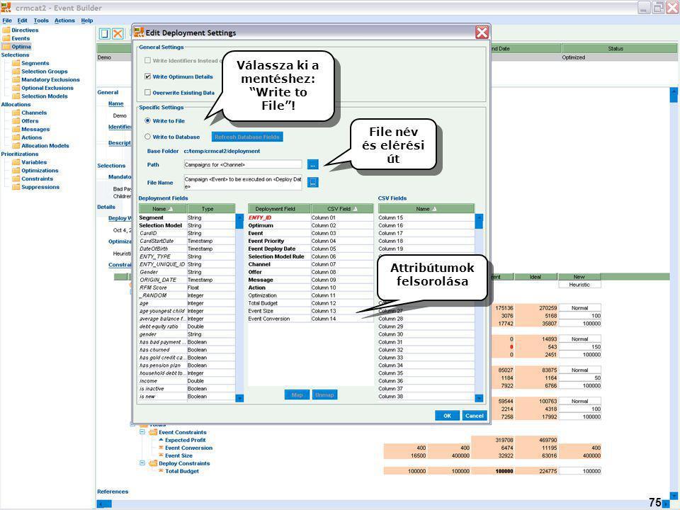 File név és elérési út Attribútumok felsorolása 75 Válassza ki a mentéshez: Write to File !