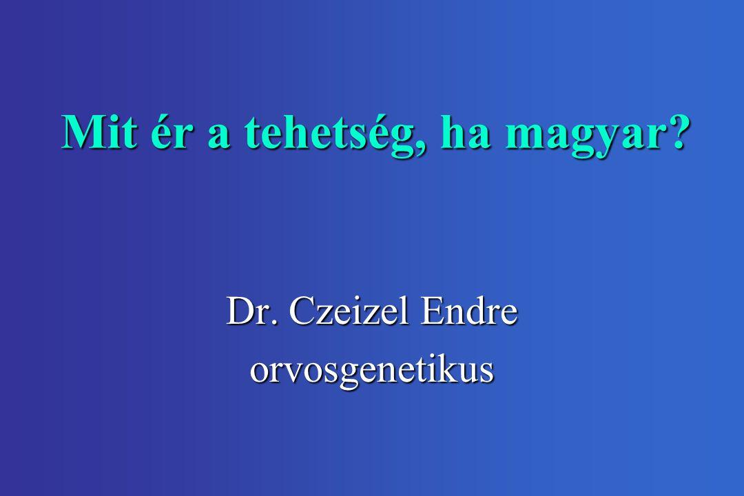 Mit ér a tehetség, ha magyar? Dr. Czeizel Endre orvosgenetikus