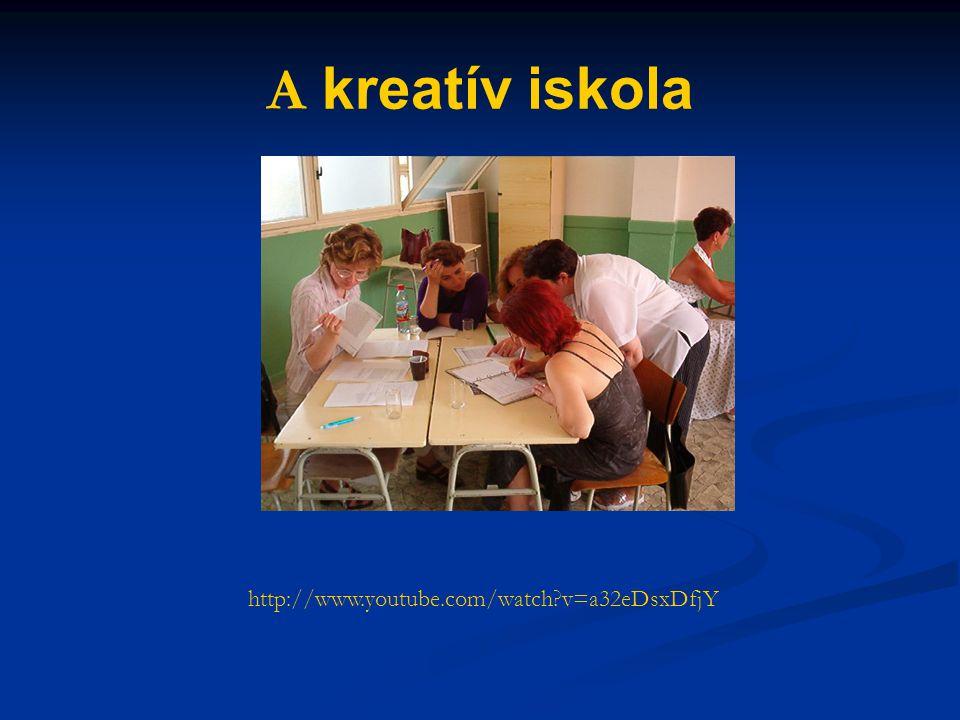 A kreatív iskola http://www.youtube.com/watch?v=a32eDsxDfjY