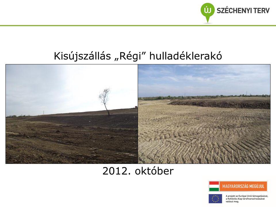 """Kisújszállás """"Régi hulladéklerakó 2012. október"""