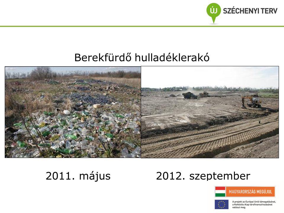 Berekfürdő hulladéklerakó 2011. május 2012. szeptember