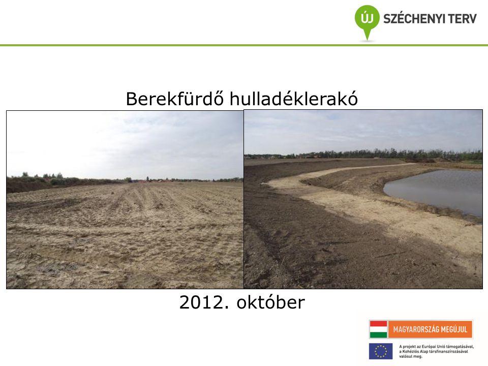 Berekfürdő hulladéklerakó 2012. október