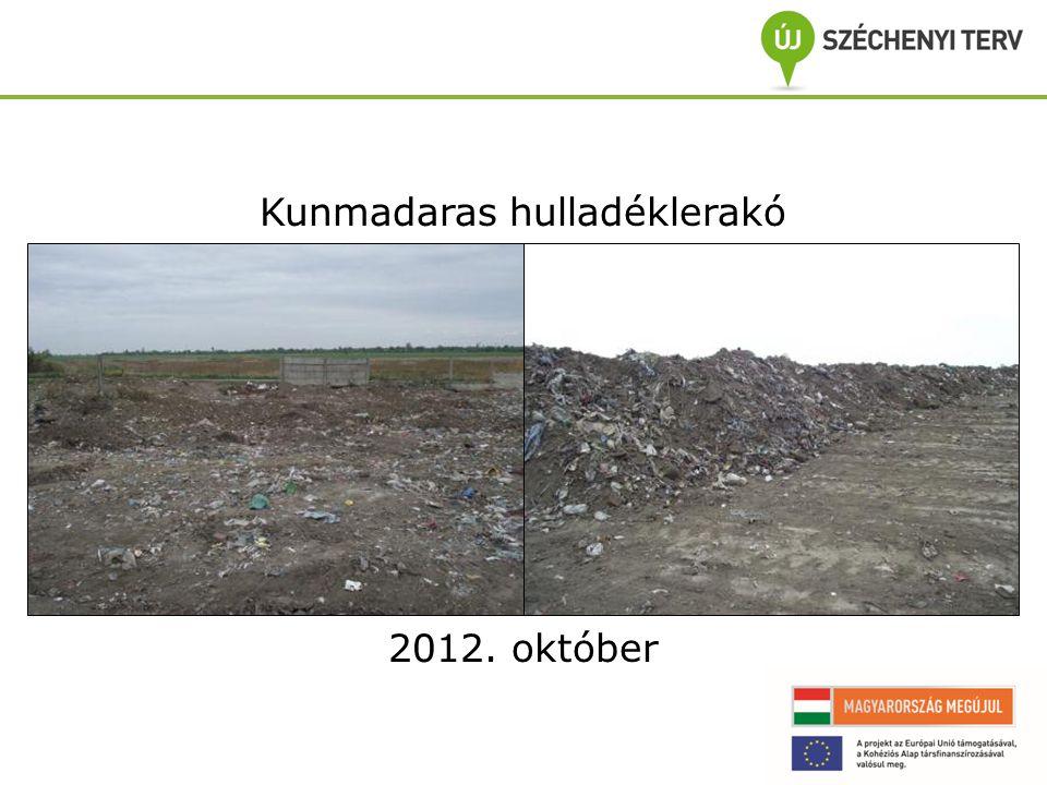 Kunmadaras hulladéklerakó 2012. október