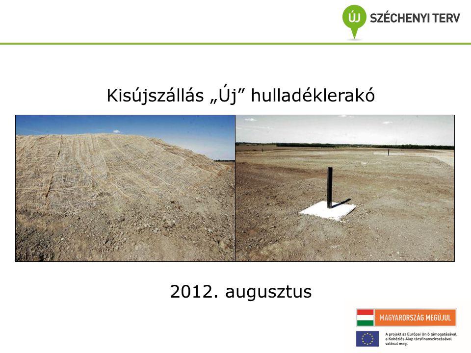 """Kisújszállás """"Új hulladéklerakó 2012. augusztus"""
