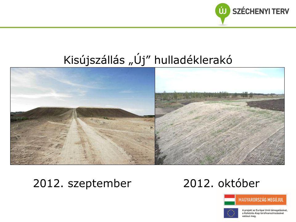 """Kisújszállás """"Új hulladéklerakó 2012. szeptember 2012. október"""