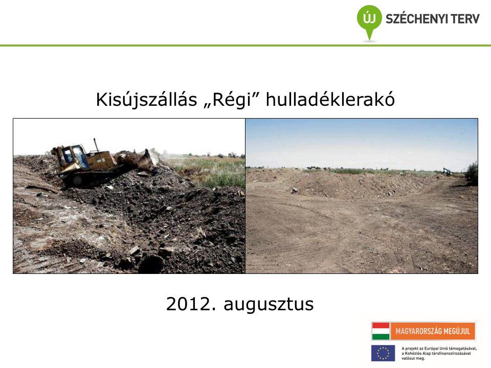 """Kisújszállás """"Régi hulladéklerakó 2012. augusztus"""