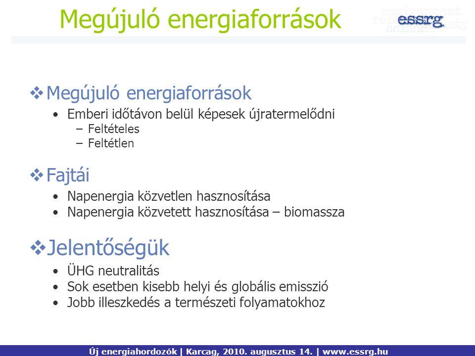 Megújuló energiaforrások  Megújuló energiaforrások Emberi időtávon belül képesek újratermelődni –Feltételes –Feltétlen  Fajtái Napenergia közvetlen
