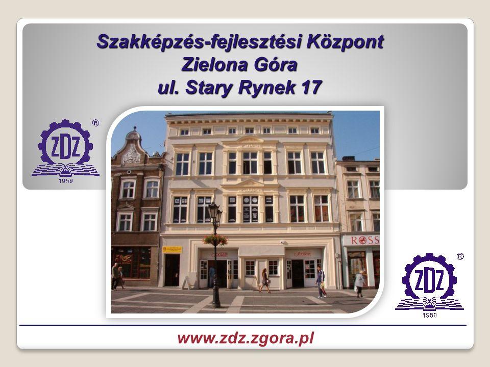 Szakképzés-fejlesztési Központ Zielona Góra ul. Stary Rynek 17 zdjęcie zdz zg www.zdz.zgora.pl