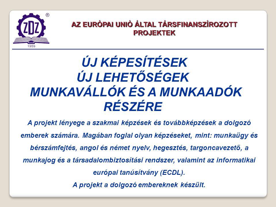 A projekt lényege a szakmai képzések és továbbképzések a dolgozó emberek számára.