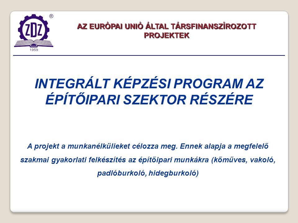 A projekt a munkanélkülieket célozza meg.