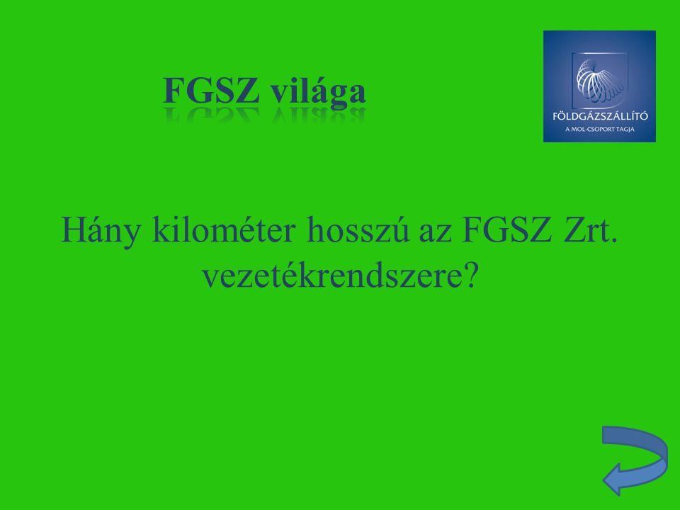 Hány kilométer hosszú az FGSZ Zrt. vezetékrendszere?