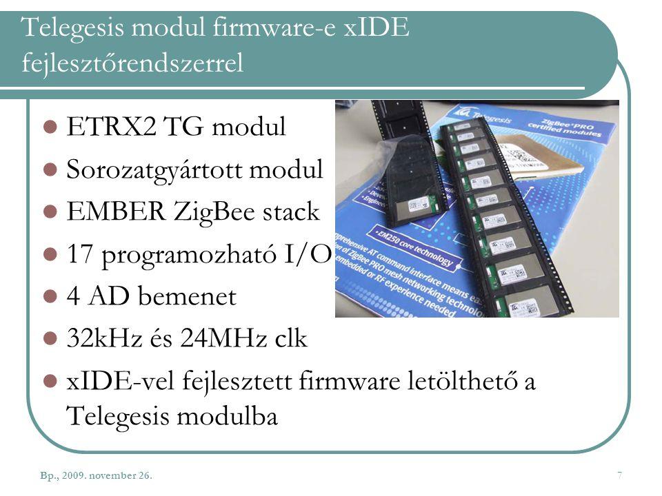 Telegesis modul firmware-e xIDE fejlesztőrendszerrel ETRX2 TG modul Sorozatgyártott modul EMBER ZigBee stack 17 programozható I/O 4 AD bemenet 32kHz é