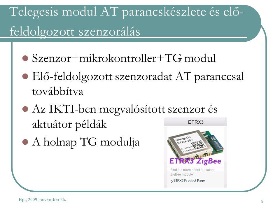 Telegesis modul AT parancskészlete és elő- feldolgozott szenzorálás Szenzor+mikrokontroller+TG modul Elő-feldolgozott szenzoradat AT paranccsal tovább