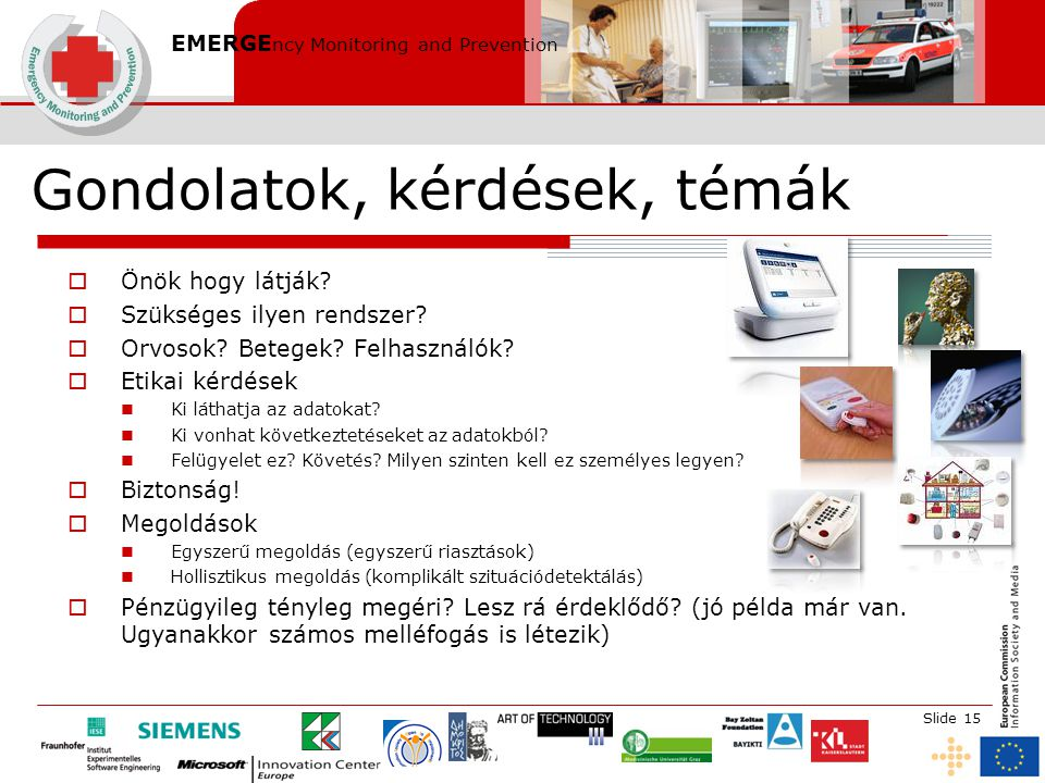 EMERGE ncy Monitoring and Prevention Slide 15  Önök hogy látják.