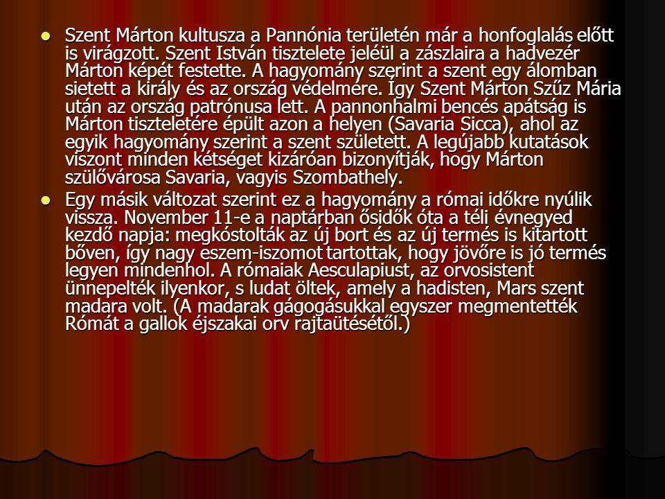 Szent Márton kultusza a Pannónia területén már a honfoglalás előtt is virágzott. Szent István tisztelete jeléül a zászlaira a hadvezér Márton képét fe