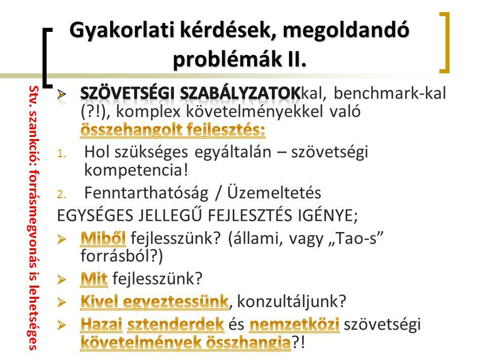 Gyakorlati kérdések, megoldandó problémák II. Stv. szankció: forrásmegvonás is lehetséges