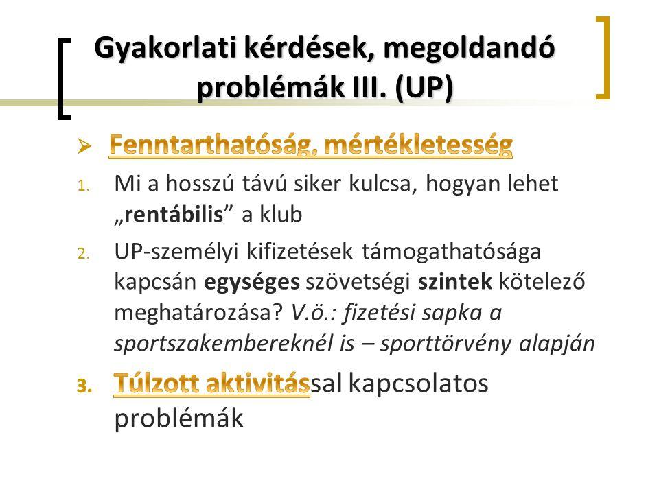 Gyakorlati kérdések, megoldandó problémák III. (UP)