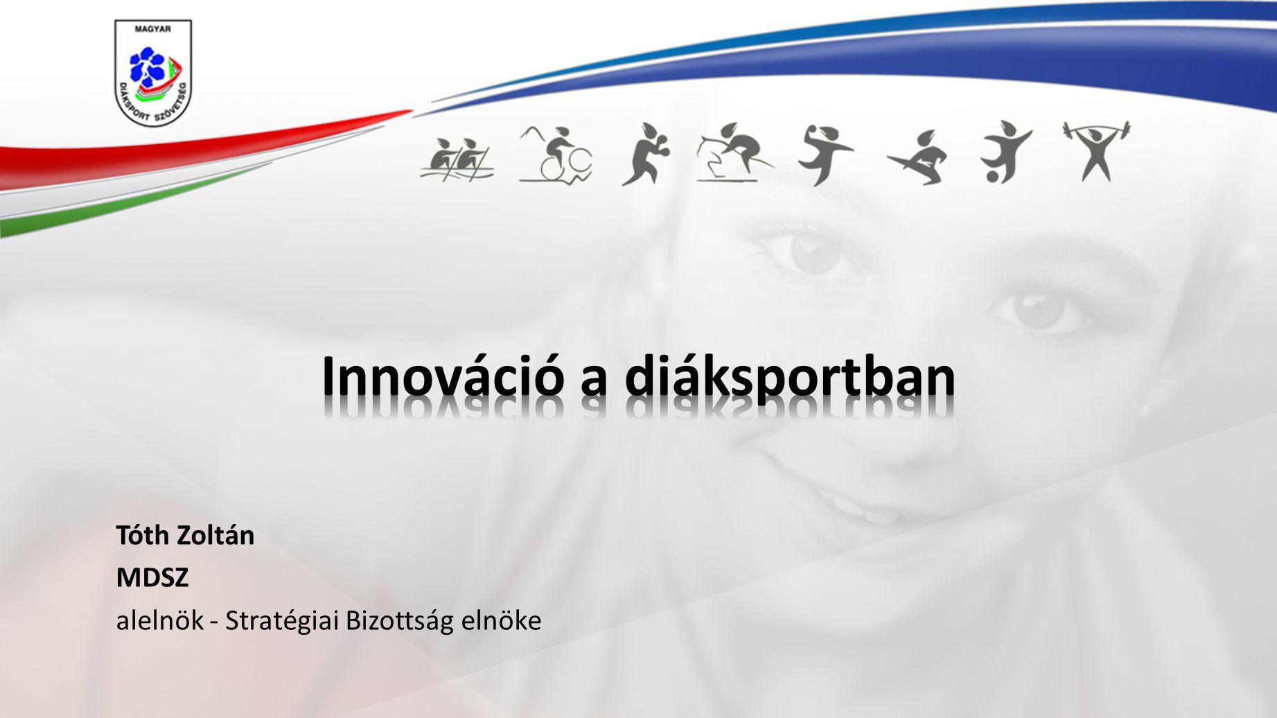 Tóth Zoltán MDSZ alelnök - Stratégiai Bizottság elnöke