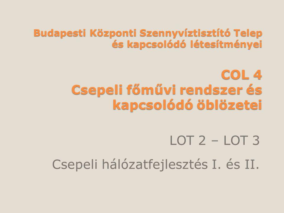 COL 4 2011.április 19. LOT 2 Csepeli hálózatfejlesztés I.