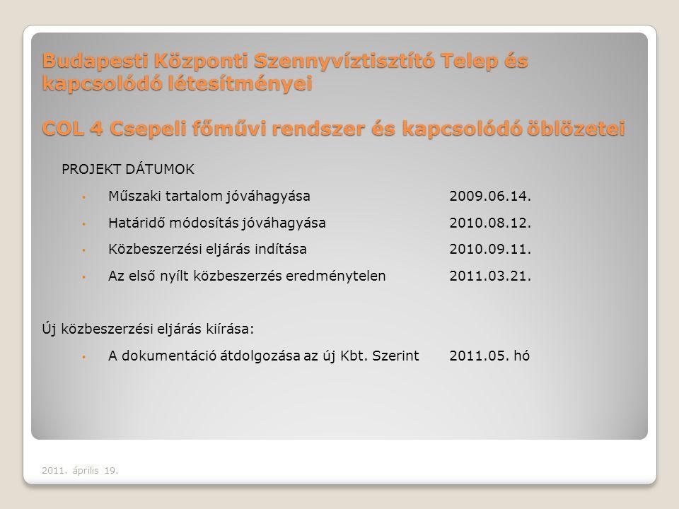 LOT 2 – LOT 3 Egyidejű munkavégzés az eredeti (ajánlat szerinti) ütemezésnek megfelelően 2011.