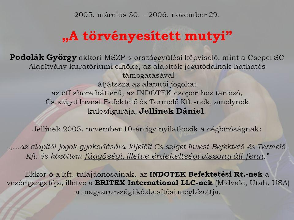 2005. március 30. – 2006. november 29.