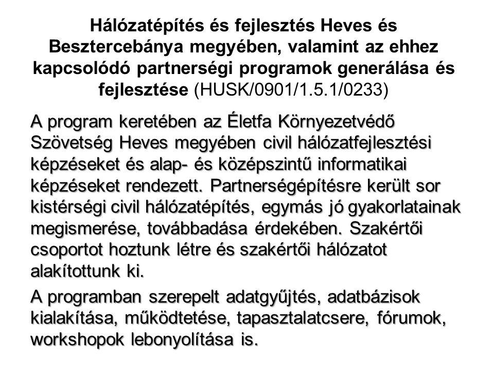 Hálózatépítés és fejlesztés Heves és Besztercebánya megyében, valamint az ehhez kapcsolódó partnerségi programok generálása és fejlesztése (HUSK/0901/