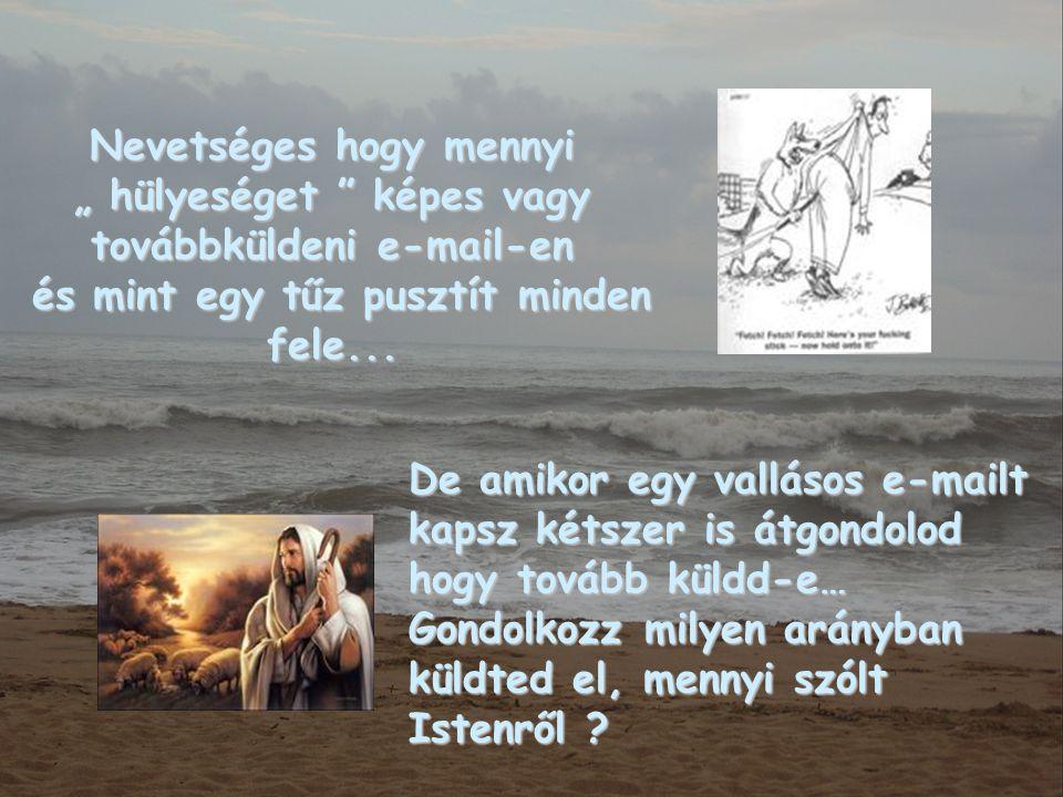Nevetséges, hogy valaki azt mondja Hiszek Istenben ...