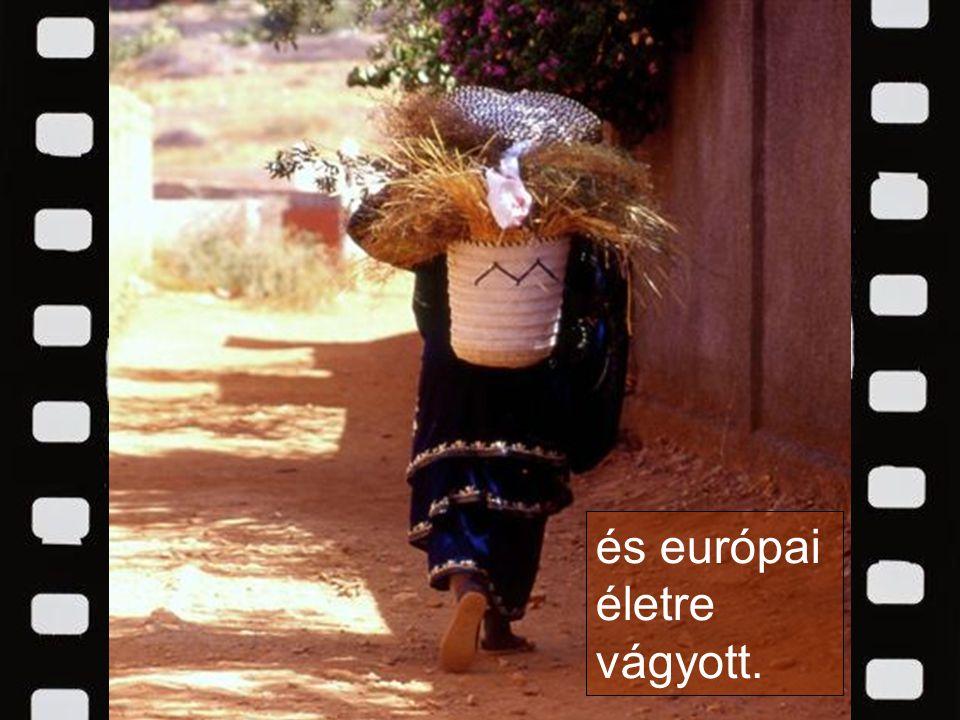 és európai életre vágyott.