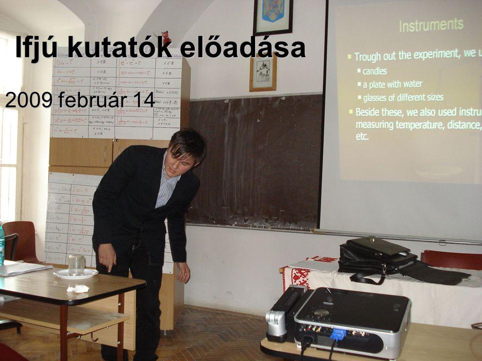 Ifjú kutatók előadása 2009 február 14