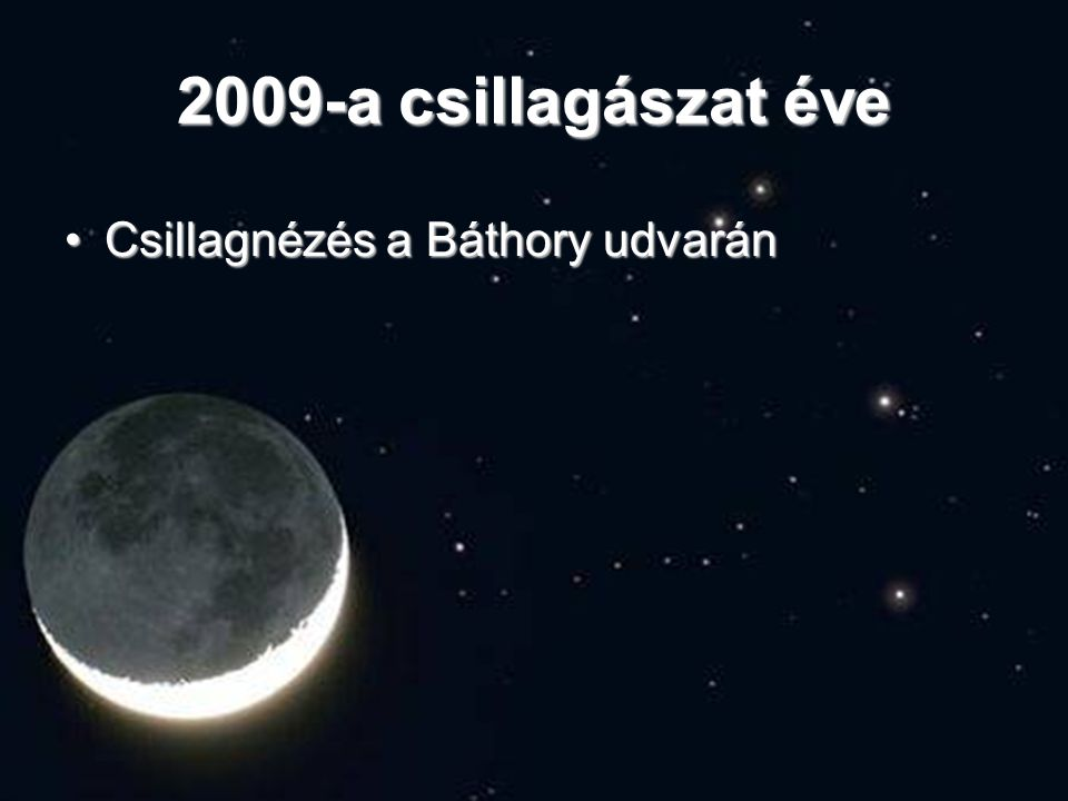 2009-a csillagászat éve Csillagnézés a kolozsvári csillagdában