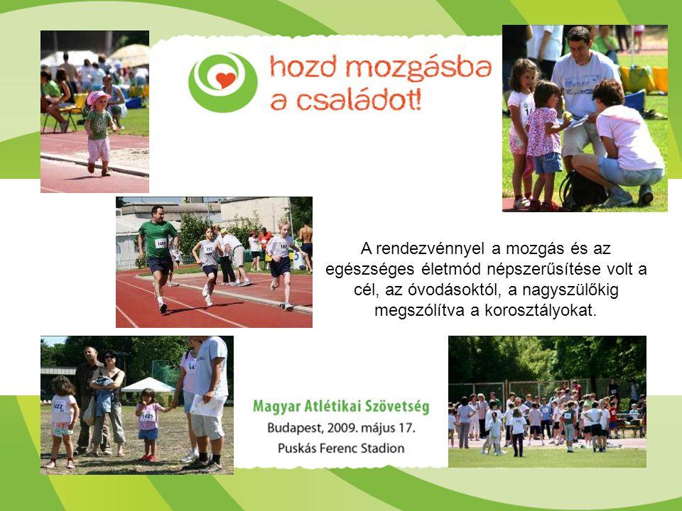 A rendezvénnyel a mozgás és az egészséges életmód népszerűsítése volt a cél, az óvodásoktól, a nagyszülőkig megszólítva a korosztályokat.