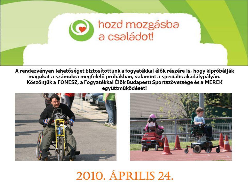 A rendezvényen lehetőséget biztosítottunk a fogyatékkal élők részére is, hogy kipróbálják magukat a számukra megfelelő próbákban, valamint a speciális