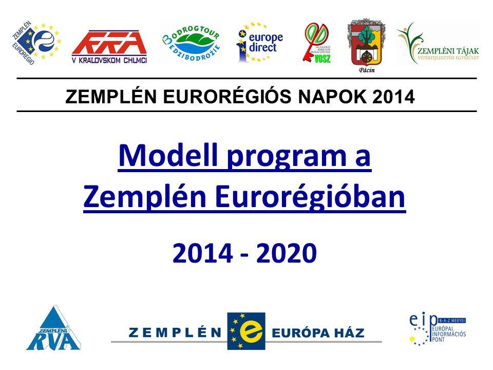 Modell program a Zemplén Eurorégióban 2014 - 2020 ZEMPLÉN EURORÉGIÓS NAPOK 2014