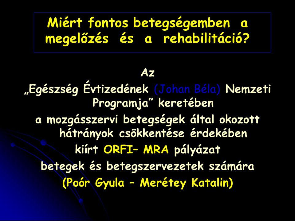 """Miért fontos betegségemben a megelőzés és a rehabilitáció? Az """"Egészség Évtizedének (Johan Béla) Nemzeti Programja"""" keretében a mozgásszervi betegsége"""