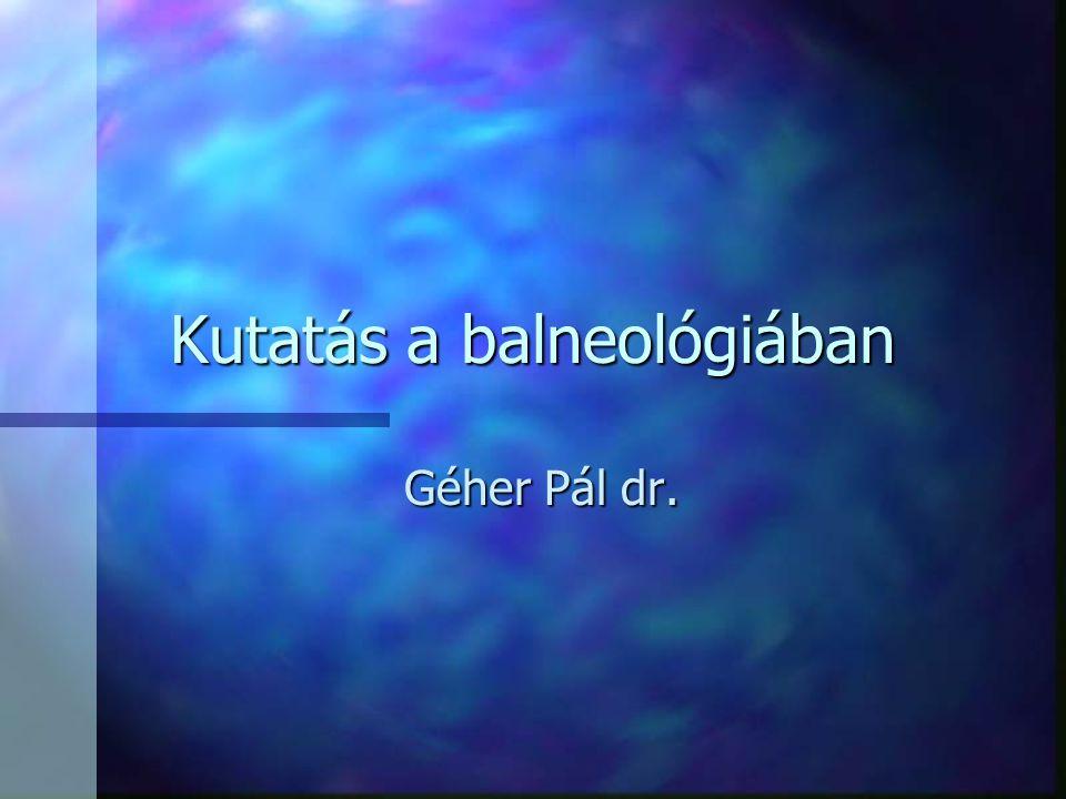 Kutatás a balneológiában Géher Pál dr.