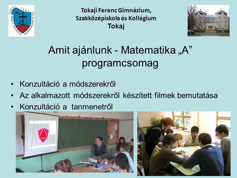Konzultáció a módszerekről Az alkalmazott módszerekről készített filmek bemutatása Konzultáció a tanmenetről Tokaji Ferenc Gimnázium, Szakközépiskola