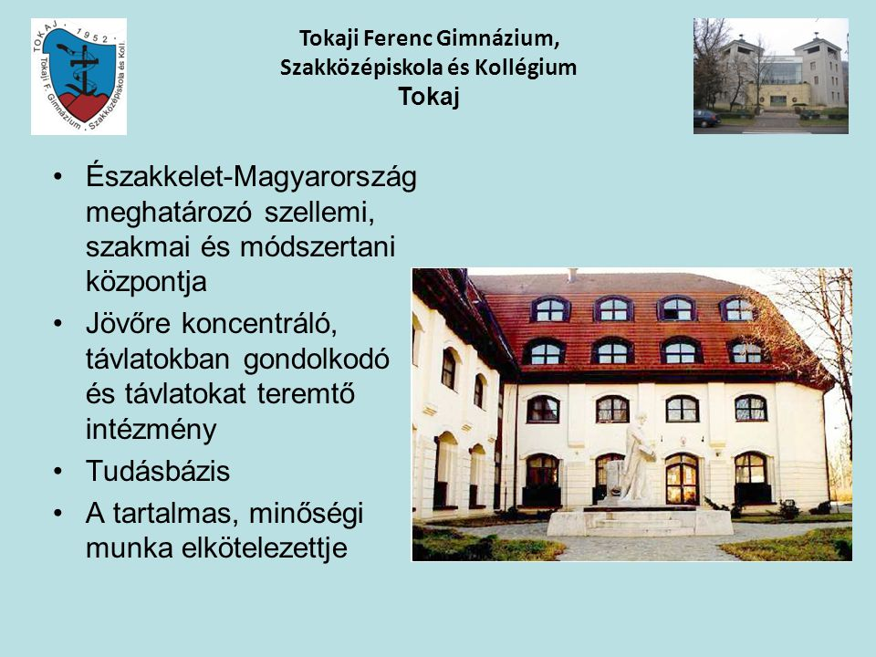 Északkelet-Magyarország meghatározó szellemi, szakmai és módszertani központja Jövőre koncentráló, távlatokban gondolkodó és távlatokat teremtő intézm