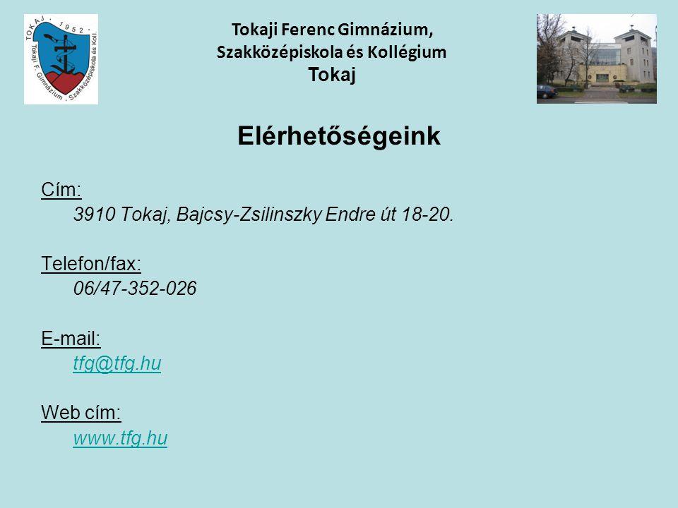 Elérhetőségeink Cím: 3910 Tokaj, Bajcsy-Zsilinszky Endre út 18-20. Telefon/fax: 06/47-352-026 E-mail: tfg@tfg.hu Web cím: www.tfg.hu Tokaji Ferenc Gim