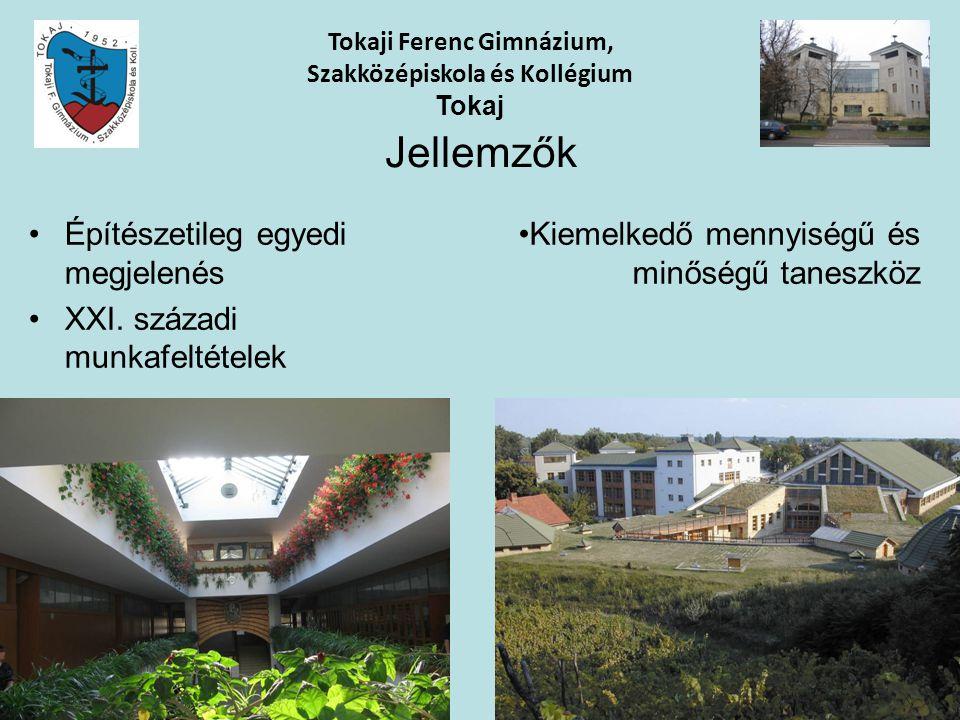 Jellemzők Építészetileg egyedi megjelenés XXI. századi munkafeltételek Tokaji Ferenc Gimnázium, Szakközépiskola és Kollégium Tokaj Kiemelkedő mennyisé