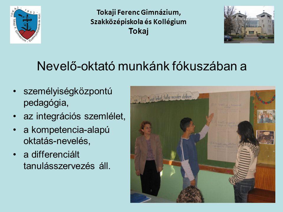 Nevelő-oktató munkánk fókuszában a személyiségközpontú pedagógia, az integrációs szemlélet, a kompetencia-alapú oktatás-nevelés, a differenciált tanul