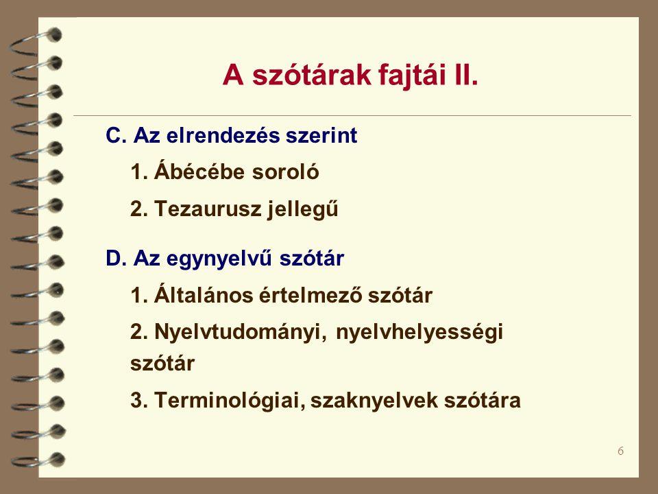 6 A szótárak fajtái II.C. Az elrendezés szerint 1.