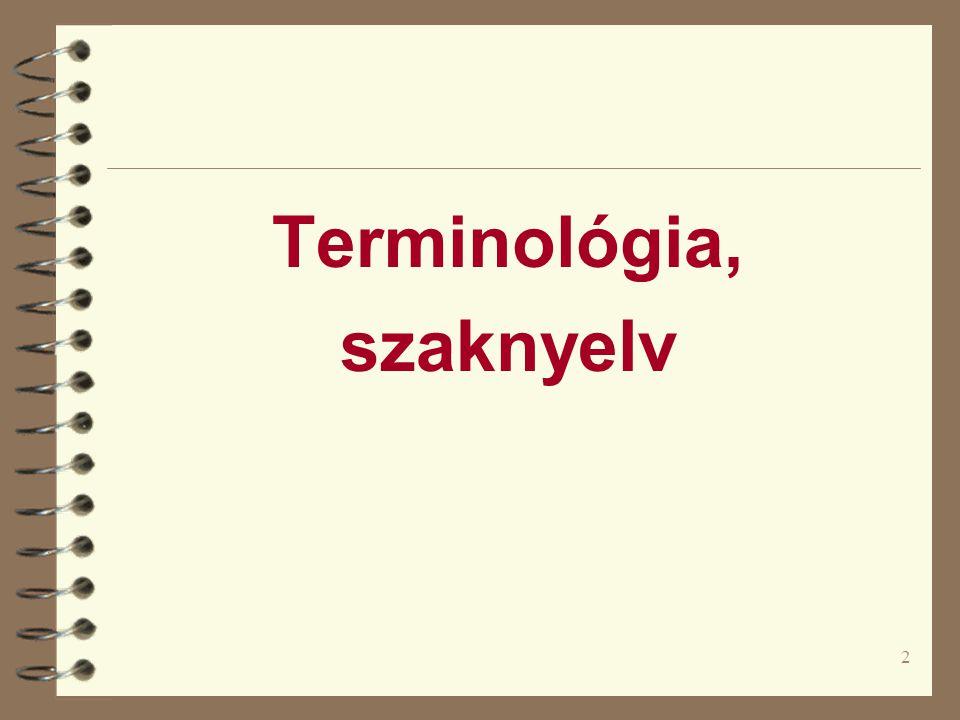 2 Terminológia, szaknyelv