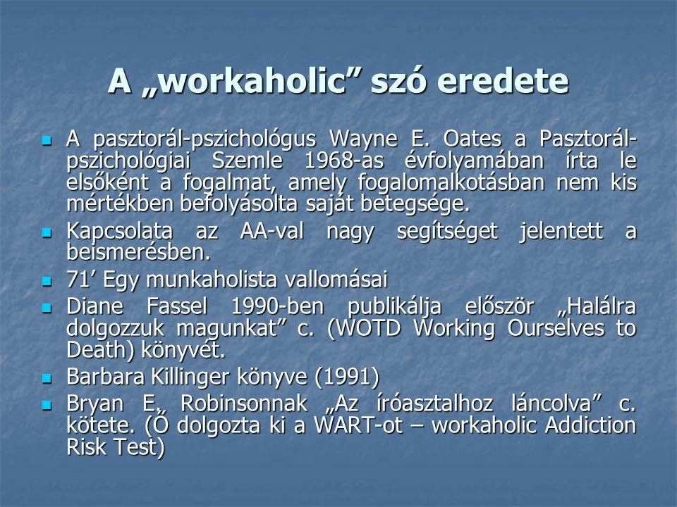 """A """"workaholic szó eredete A pasztorál-pszichológus Wayne E."""