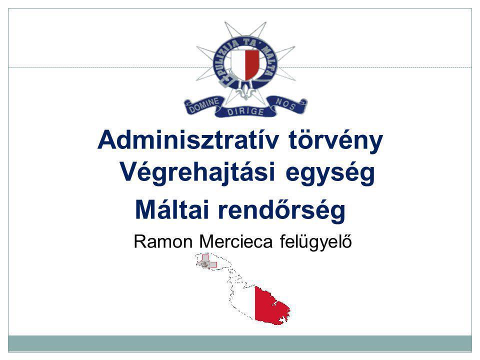 Adminisztratív törvény Végrehajtási egység Máltai rendőrség Ramon Mercieca felügyelő