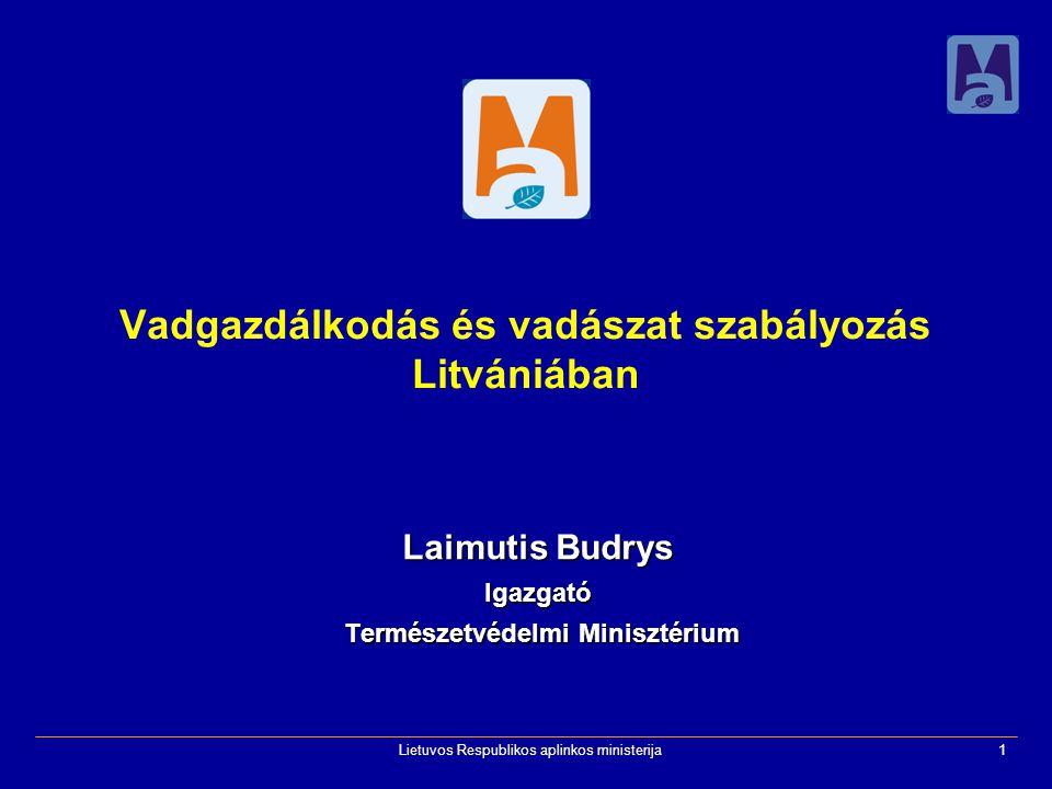 Lietuvos Respublikos aplinkos ministerija1 Vadgazdálkodás és vadászat szabályozás Litvániában Laimutis Budrys Igazgató Természetvédelmi Minisztérium Természetvédelmi Minisztérium