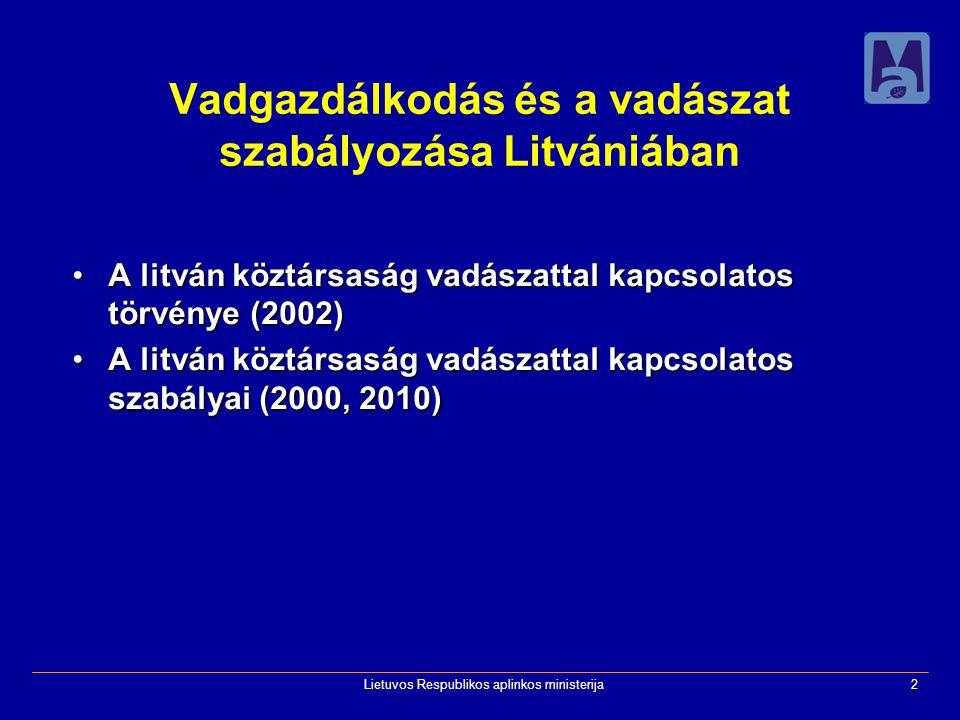 Lietuvos Respublikos aplinkos ministerija2 Vadgazdálkodás és a vadászat szabályozása Litvániában A litván köztársaság vadászattal kapcsolatos törvénye (2002)A litván köztársaság vadászattal kapcsolatos törvénye (2002) A litván köztársaság vadászattal kapcsolatos szabályai (2000, 2010)A litván köztársaság vadászattal kapcsolatos szabályai (2000, 2010)