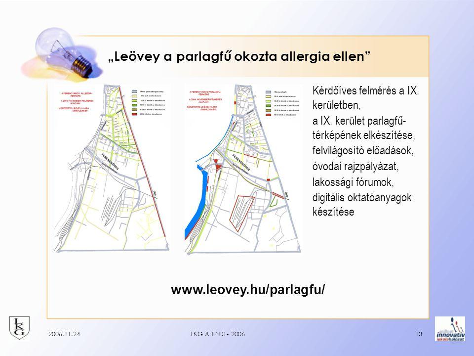 """2006.11.24LKG & ENIS - 200613 """"Leövey a parlagfű okozta allergia ellen Kérdőíves felmérés a IX."""