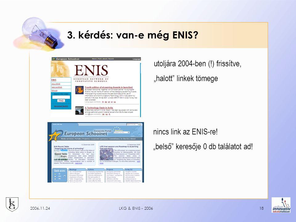 2006.11.24LKG & ENIS - 200618 3. kérdés: van-e még ENIS.