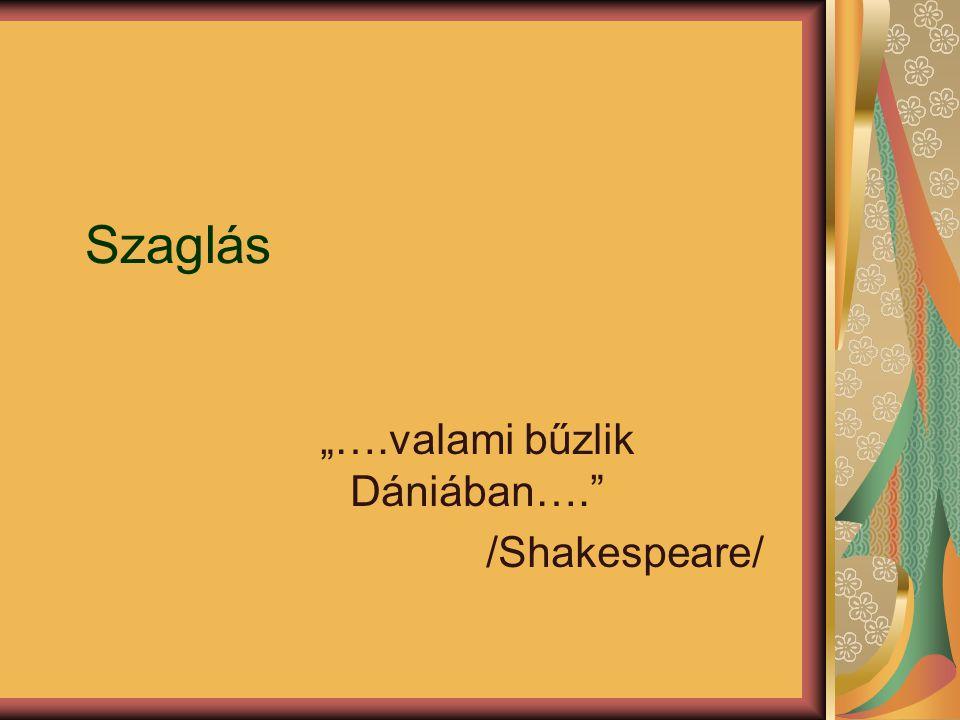 """Szaglás """"….valami bűzlik Dániában…. /Shakespeare/"""