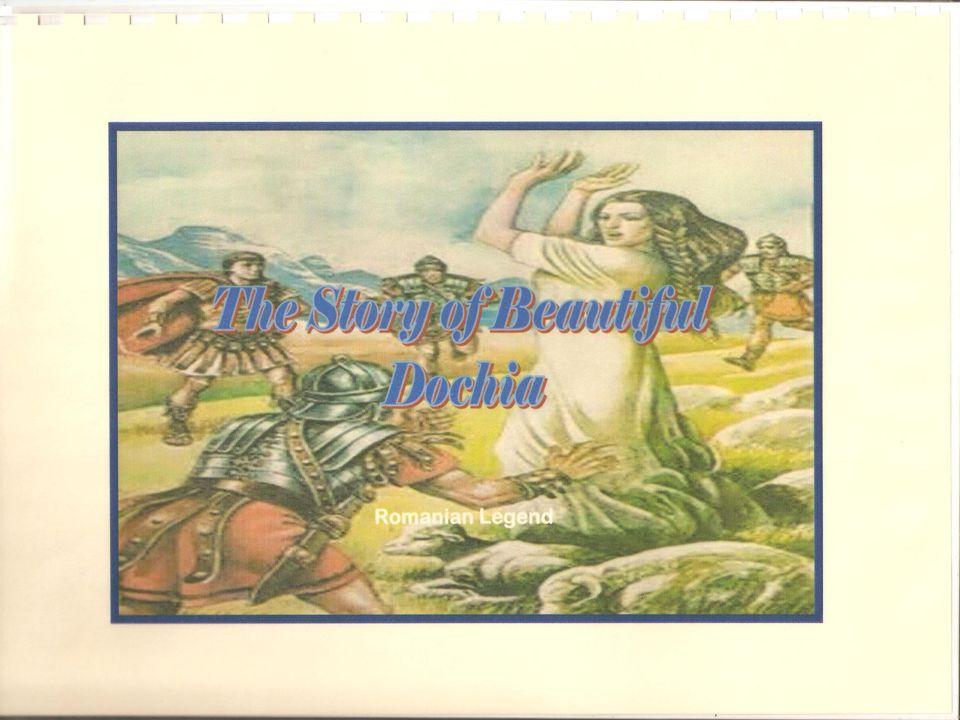 Nagymama: Később, Trajánusz hadvezér tudomására jutott, hogy Dochia pásztornak állt és felment a hegyekbe nyájával.